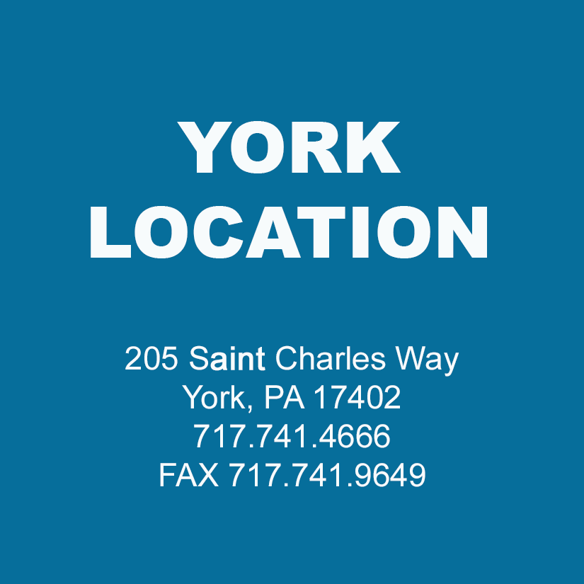 York, PA Location- 205 Saint Charles Way York, PA 17402 717.741.4666 Fax 717.741.9649